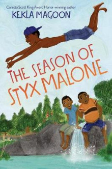 The Season of Styx Malone av Kekla Magoon (Innbundet)