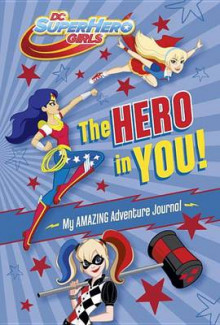 The Hero in You!: My Amazing Adventure Journal (DC Super Hero Girls) av Random House (Innbundet)