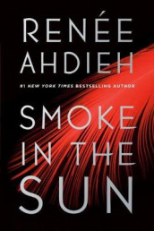 Smoke in the Sun av Renee Ahdieh (Heftet)