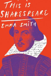 This Is Shakespeare av Emma Smith (Innbundet)