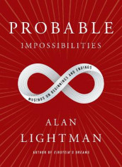 Probable Impossibilities av Alan Lightman (Innbundet)