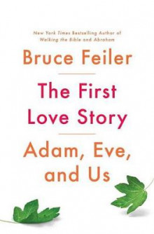 The First Love Story av Bruce Feiler (Heftet)