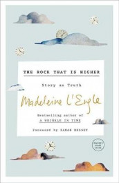 The Rock that is Higher av Madeleine L'Engle (Heftet)
