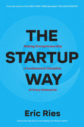 Startup way - how modern companies use entrepreneurial management to transf av Eric Ries (Heftet)