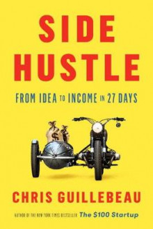 Side Hustle av Chris Guillebeau (Heftet)
