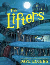 The Lifters av Dave Eggers (Innbundet)
