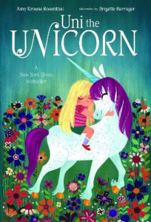 Uni The Unicorn av Amy Krouse Rosenthal og Brigette Barrager (Pappbok)