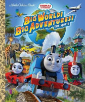 Big World! Big Adventures! the Movie (Thomas & Friends) av Golden Books (Innbundet)