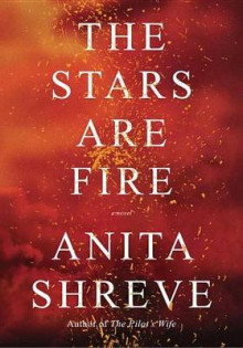The Stars Are Fire av Anita Shreve (Heftet)
