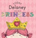 Today Delaney Will Be a Princess