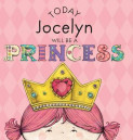 Today Jocelyn Will Be a Princess