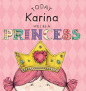 Today Karina Will Be a Princess