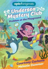 Omslag - Problem at the Playground (Undersea Mystery Club Book 1)