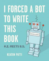 Omslag - I Forced a Bot to Write This Book