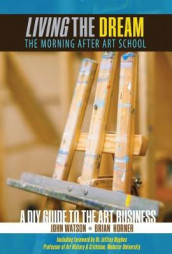 Living the Dream: The Morning After Art School av Brian Horner og John Watson (Heftet)