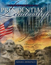 Controversies in Presidential Leadership: Exploring the Limits of Presidential Power av Adam B. Lawrence (Heftet)