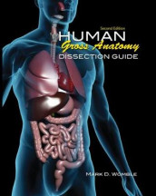 Human Gross Anatomy Dissection Guide for Physical Therapy Students av Mark D Womble (Spiral)