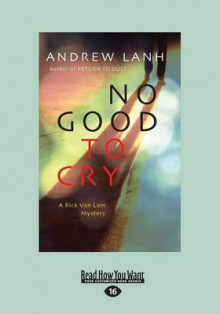 No Good to Cry av Andrew Lanh (Heftet)