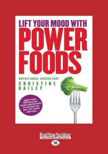 Lift Your Mood with Power Foods av Christine Bailey (Heftet)