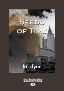 Seeds of Time av K. C. Dyer (Heftet)
