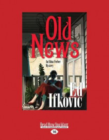 Old News av Ed Ifkovic (Heftet)
