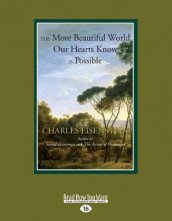 The More Beautiful World Our Hearts Know is Possible av Charles Eisenstein (Heftet)
