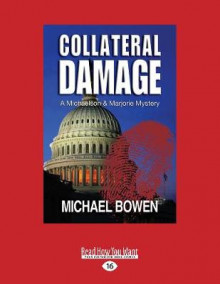 Collateral Damage av Michael Bowen (Heftet)