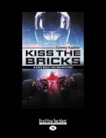 Kiss the Bricks av Tammy Kaehler (Heftet)