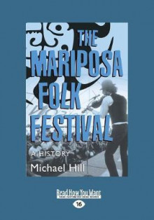 The Mariposa Folk Festival av Michael Hill (Heftet)