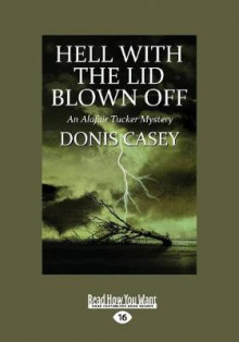 Hell With the Lid Blown Off av Donis Casey (Heftet)