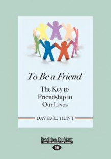To Be a Friend av David E. Hunt (Heftet)