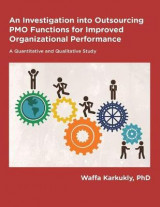 Omslag - An Investigation Into Outsourcing of Pmo Functions for Improved Organizational Performance