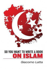 Omslag - So You Want to Write a Book on Islam