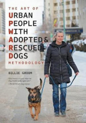 The Art of Urban People With Adopted and Rescued Dogs Methodology av Billie Groom (Innbundet)