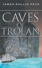 Caves of Trolan av James Rollin Peck (Heftet)