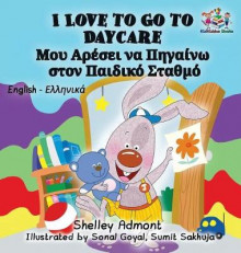 I Love to Go to Daycare av Shelley Admont (Innbundet)