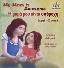My Mom Is Awesome (English Greek Children's Book) av Shelley Admont og S a Publishing (Innbundet)