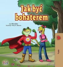 Being a Superhero (Polish Book for Children) av Liz Shmuilov og Kidkiddos Books (Innbundet)