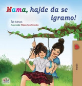 Omslag - Let's play, Mom! (Serbian Children's Book - Latin)