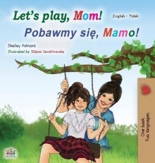 Let's play, Mom! (English Polish Bilingual Book for Kids) av Shelley Admont og Kidkiddos Books (Innbundet)