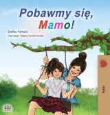 Omslag - Let's play, Mom! (Polish Children's Book)