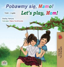 Let's play, Mom! (Polish English Bilingual Children's Book) av Shelley Admont og Kidkiddos Books (Innbundet)