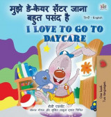 Omslag - I Love to Go to Daycare (Hindi English Bilingual Children's Book)