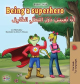 Omslag - Being a Superhero (English Arabic Bilingual Book for Kids)