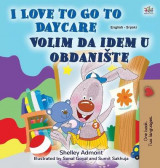 Omslag - I Love to Go to Daycare (English Serbian Bilingual Book for Kids - Latin Alphabet)