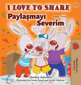 Omslag - I Love to Share (English Turkish Bilingual Book for Kids)