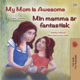 Omslag - My Mom is Awesome (English Swedish Bilingual Children's Book)