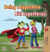 Omslag - Being a Superhero (English Croatian Bilingual Book for Kids)