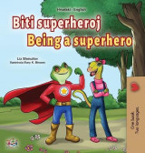 Omslag - Being a Superhero (Croatian English Bilingual Children's Book)