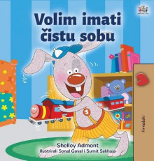 I Love to Keep My Room Clean (Croatian Book for Kids) av Shelley Admont og Kidkiddos Books (Innbundet)